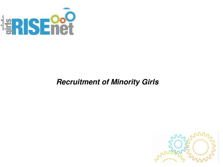 Recruitment of Minority Girls