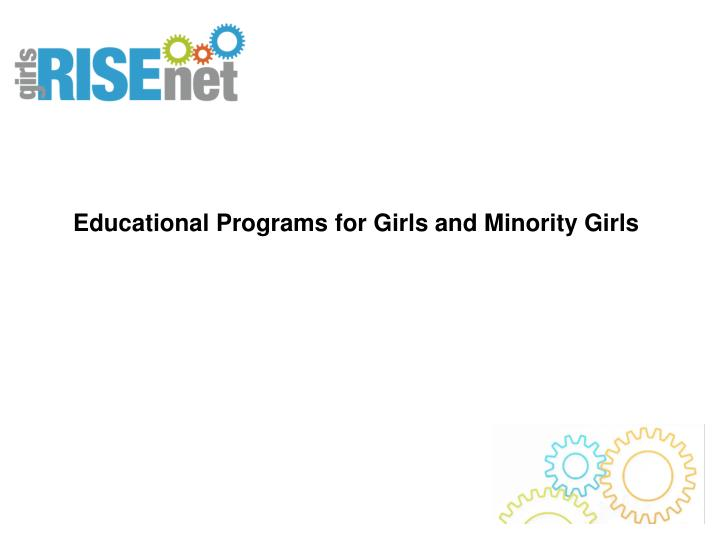 Educational Programs for Girls and Minority Girls
