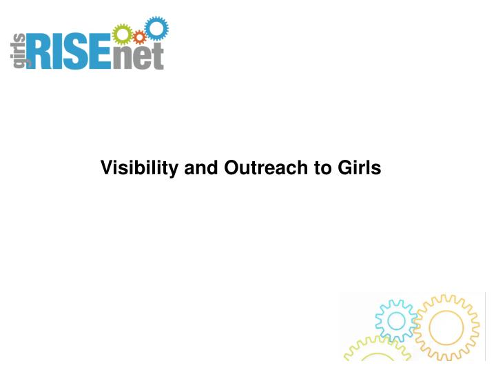 Visibility and Outreach to Girls