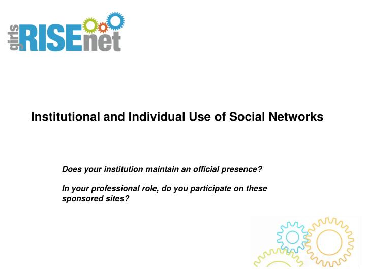 Institutional and Individual Use of Social Networks