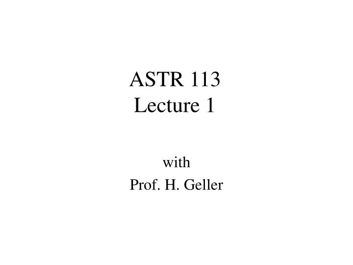 Astr 113 lecture 1