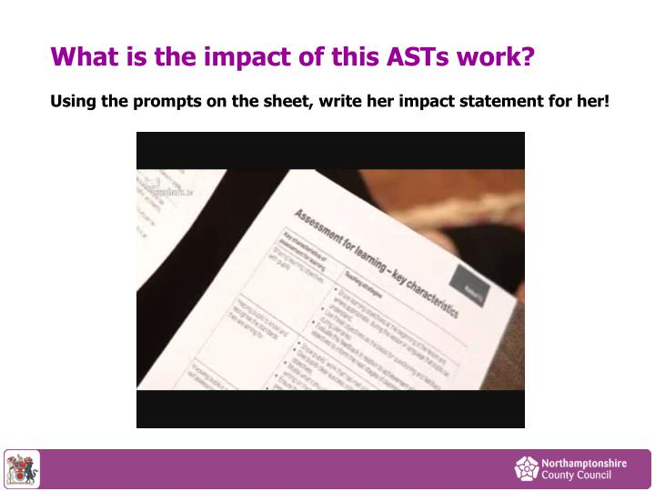 What is the impact of this ASTs work?