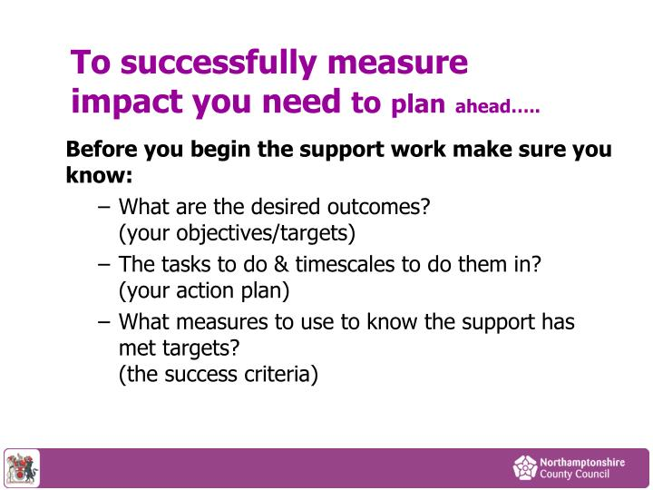 To successfully measure impact you need