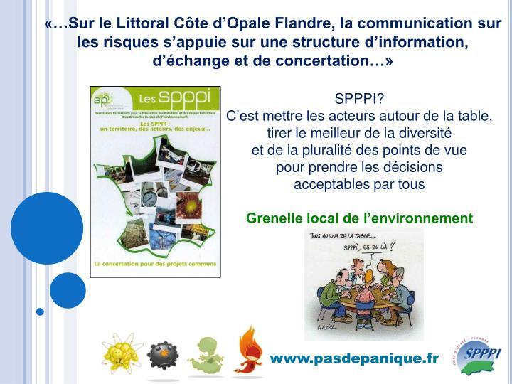 «…Sur le Littoral Côte d'Opale Flandre, la communication sur les risques s'appuie sur une structure d'information, d'échange et de concertation…»