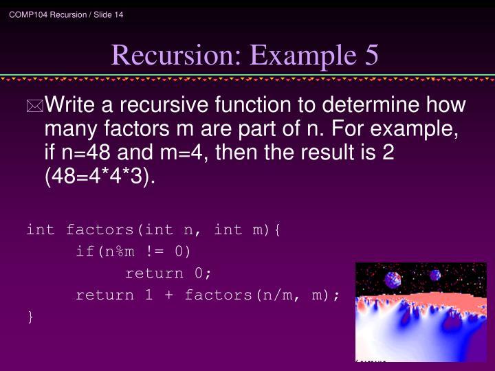 Recursion: Example 5