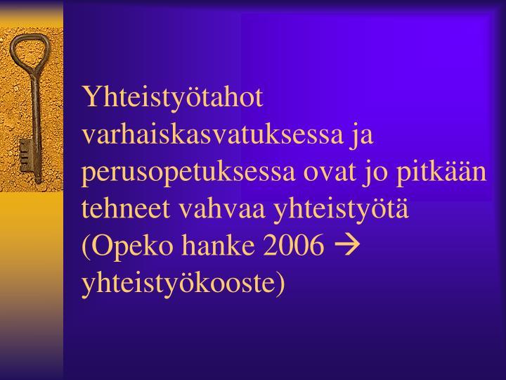 Yhteistyötahot varhaiskasvatuksessa ja perusopetuksessa ovat jo pitkään tehneet vahvaa yhteistyötä (Opeko hanke 2006