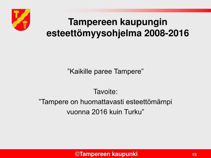 Tampereen kaupungin esteettömyysohjelma 2008-2016