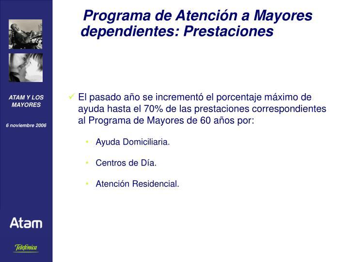 Programa de Atención a Mayores dependientes: Prestaciones