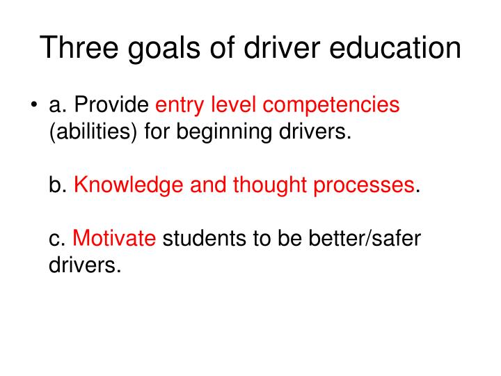 Three goals of driver education