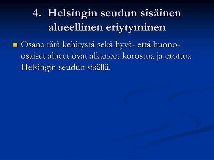 4.  Helsingin seudun sisäinen alueellinen eriytyminen
