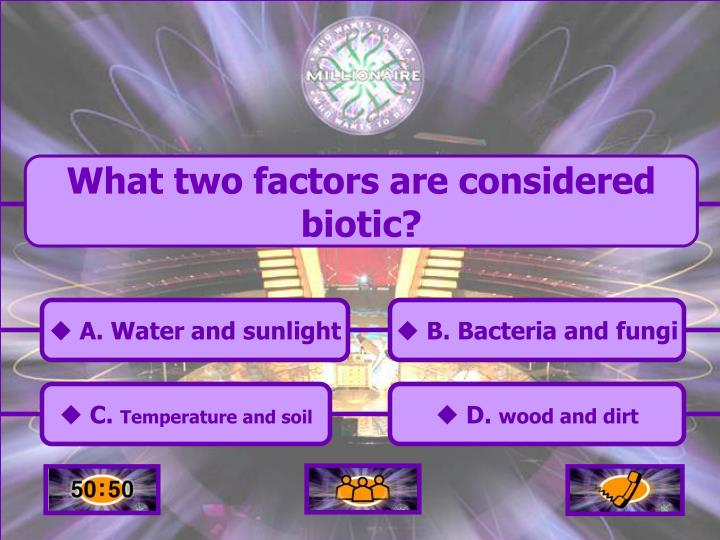 What two factors are considered biotic?