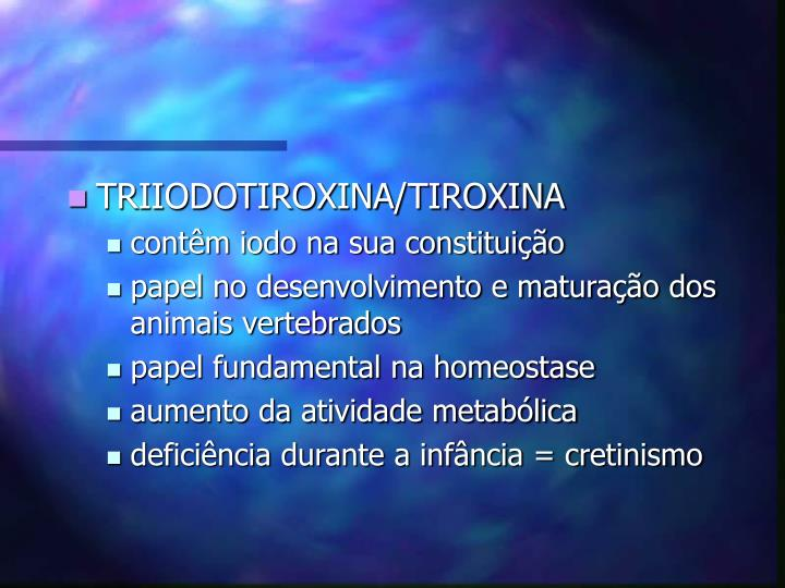 TRIIODOTIROXINA/TIROXINA