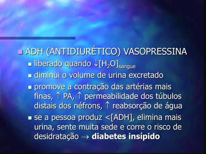 ADH (ANTIDIURÉTICO) VASOPRESSINA