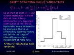 drift starting value variation