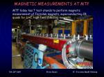magnetic measurements at mtf