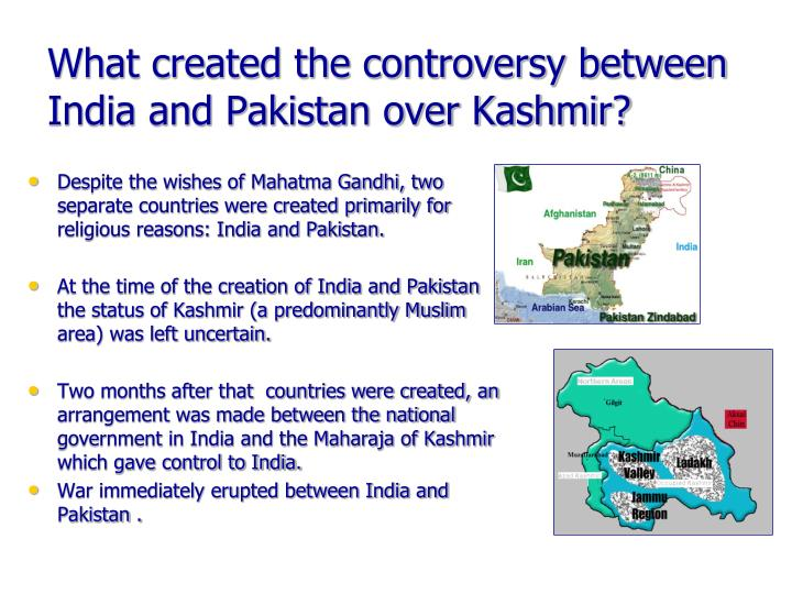 What created the controversy between India and Pakistan over Kashmir?