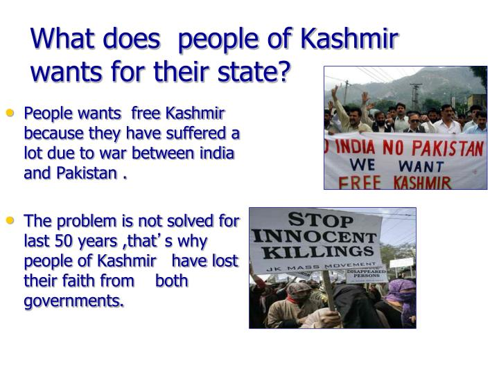 What does  people of Kashmir wants for their state?