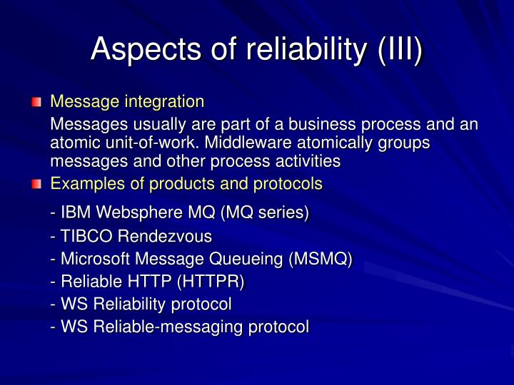 Aspects of reliability (III)