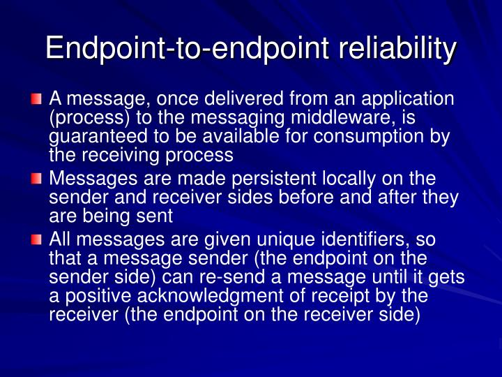Endpoint-to-endpoint reliability