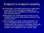 endpoint to endpoint reliability