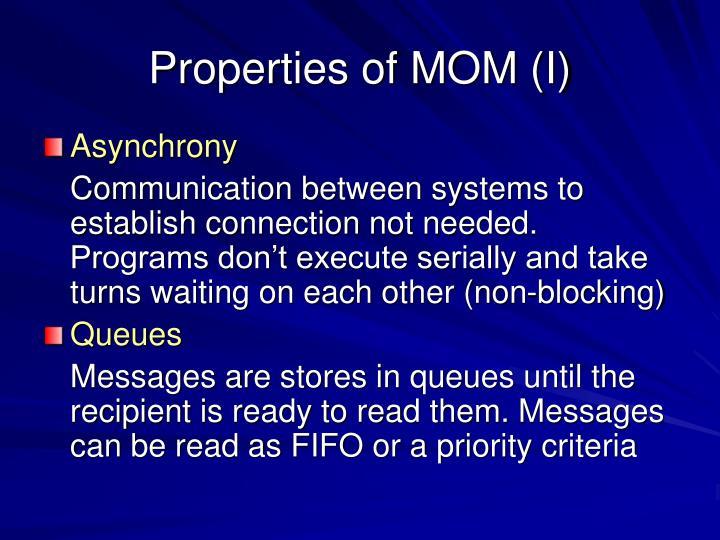 Properties of MOM (I)