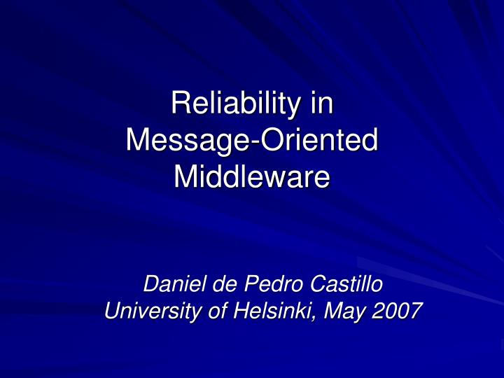 Reliability in message oriented middleware