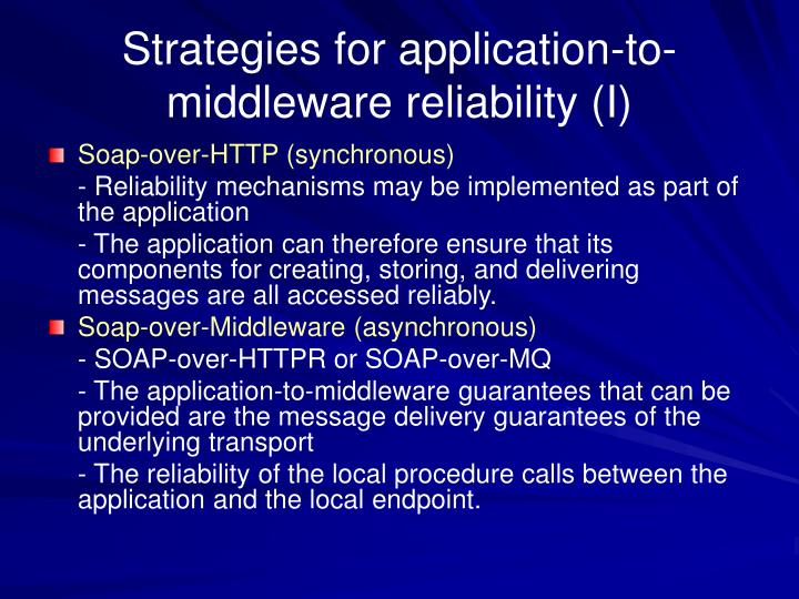 Strategies for application-to-middleware reliability (I)