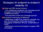 strategies for endpoint to endpoint reliability ii