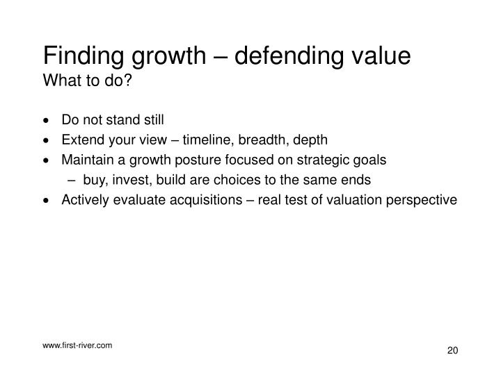 Finding growth – defending value