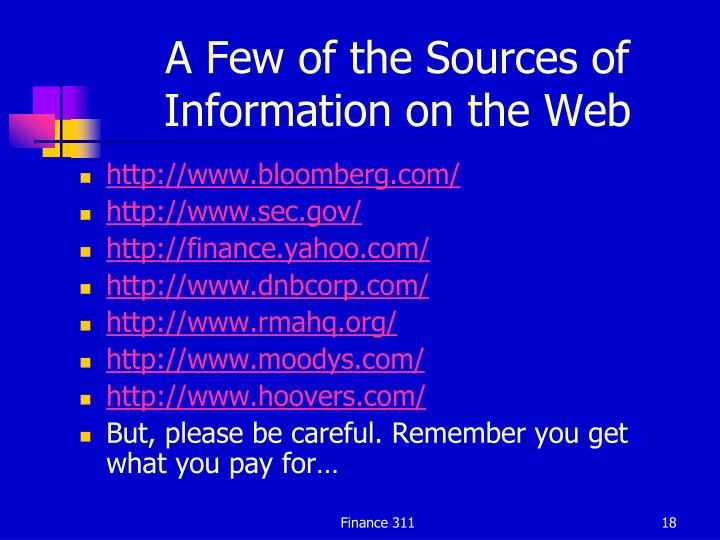 A Few of the Sources of Information on the Web