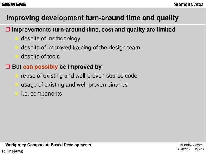 Improving development turn-around time and quality