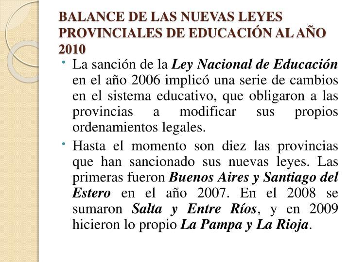 BALANCE DE LAS NUEVAS LEYES PROVINCIALES DE EDUCACIÓN AL AÑO 2010