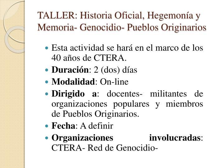 TALLER: Historia Oficial, Hegemonía y Memoria- Genocidio- Pueblos Originarios