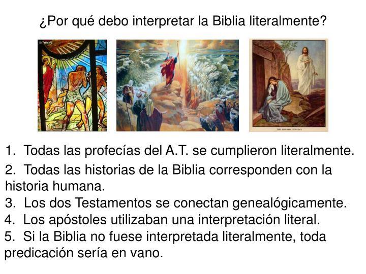 ¿Por qué debo interpretar la Biblia literalmente?