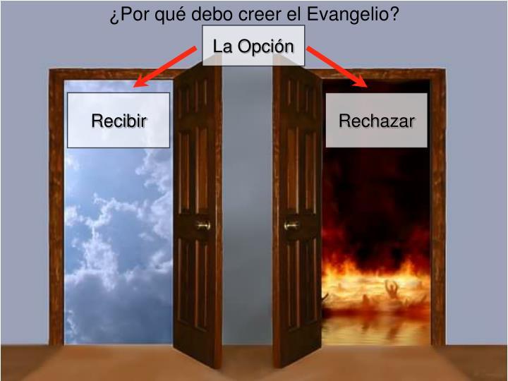 ¿Por qué debo creer el Evangelio?