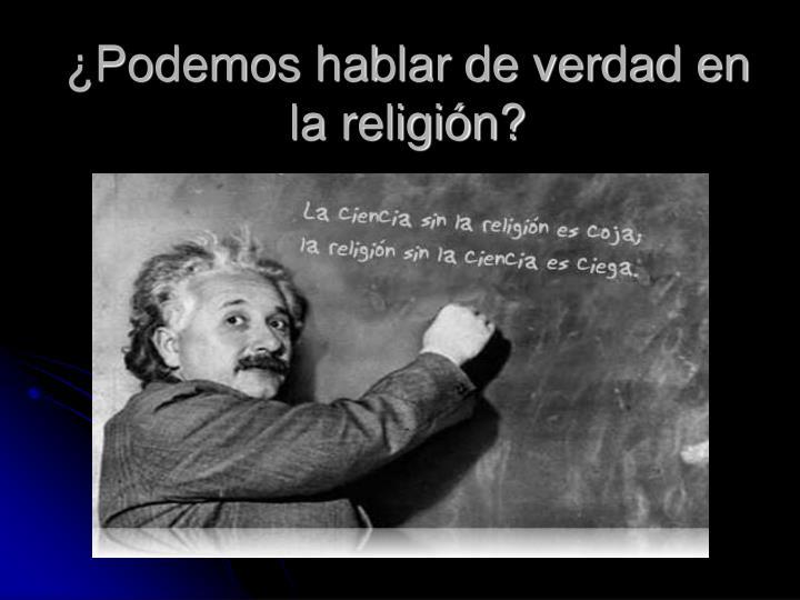 ¿Podemos hablar de verdad en la religión?
