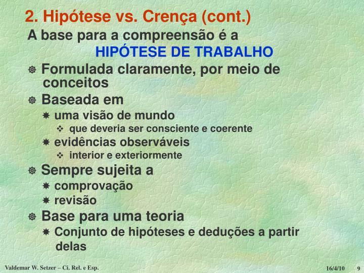 2. Hipótese vs. Crença (cont.)