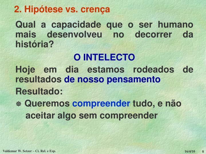 2. Hipótese vs. crença