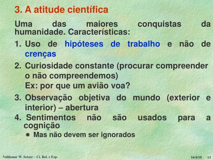 3. A atitude científica