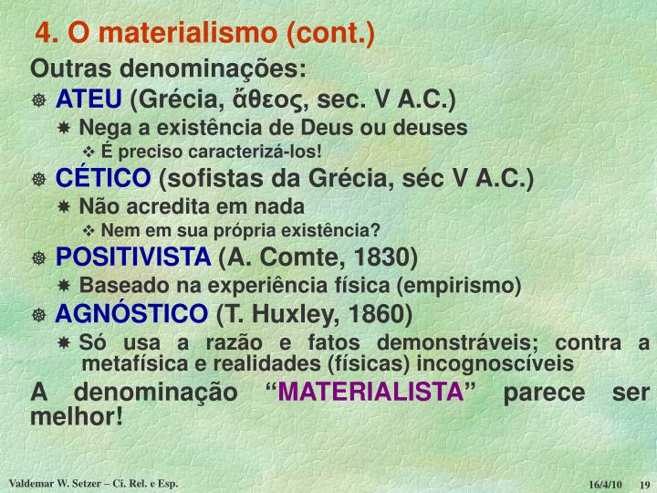 4. O materialismo (cont.)