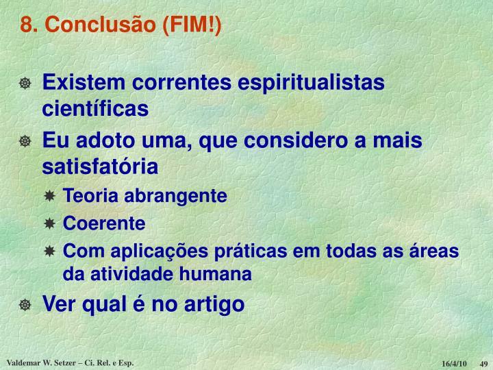8. Conclusão (FIM!)