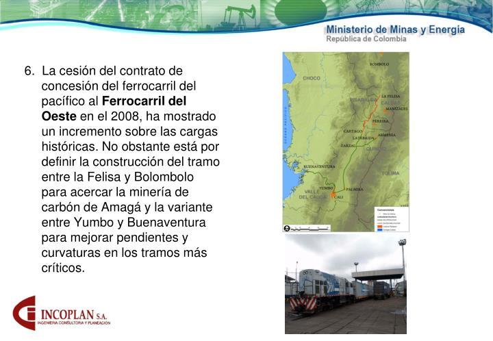 6.  La cesión del contrato de concesión del ferrocarril del pacífico al