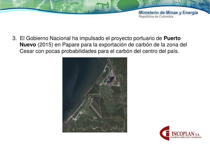 3.  El Gobierno Nacional ha impulsado el proyecto portuario de