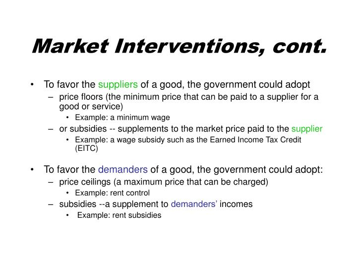Market Interventions, cont.