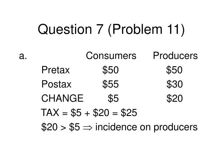 Question 7 (Problem 11)