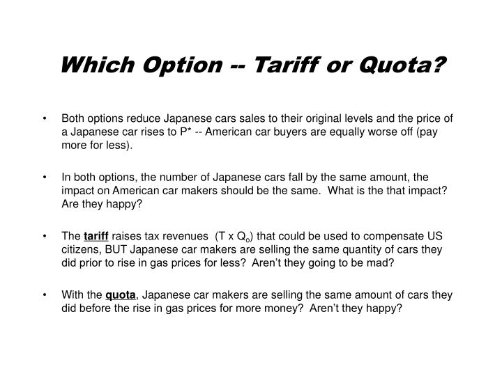 Which Option -- Tariff or Quota?