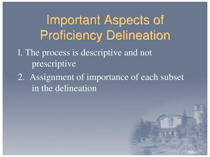 Important Aspects of Proficiency Delineation