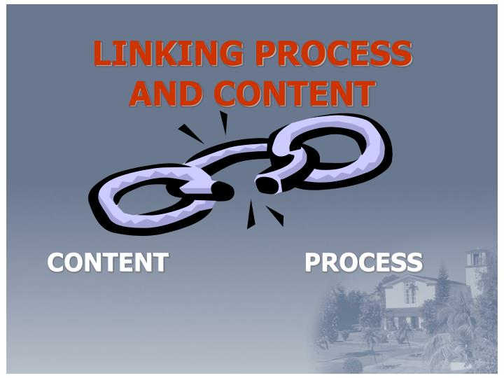 LINKING PROCESS AND CONTENT