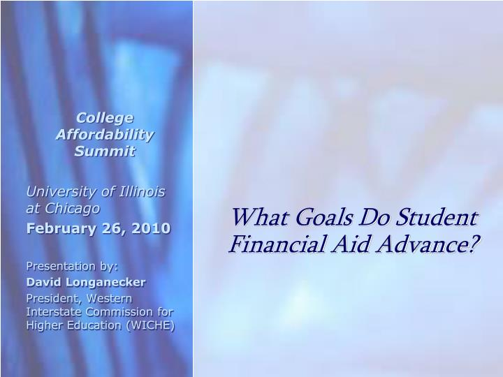 What goals do student financial aid advance