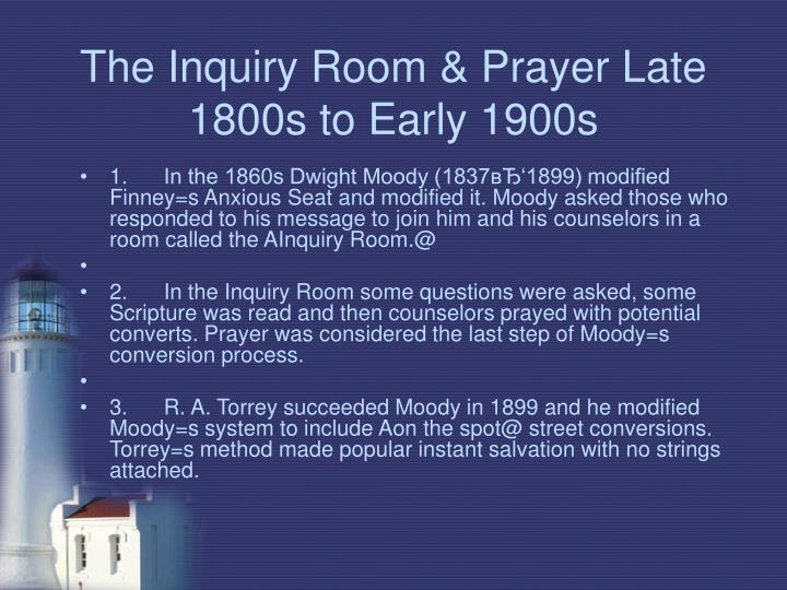 The Inquiry Room & Prayer Late 1800s to Early 1900s